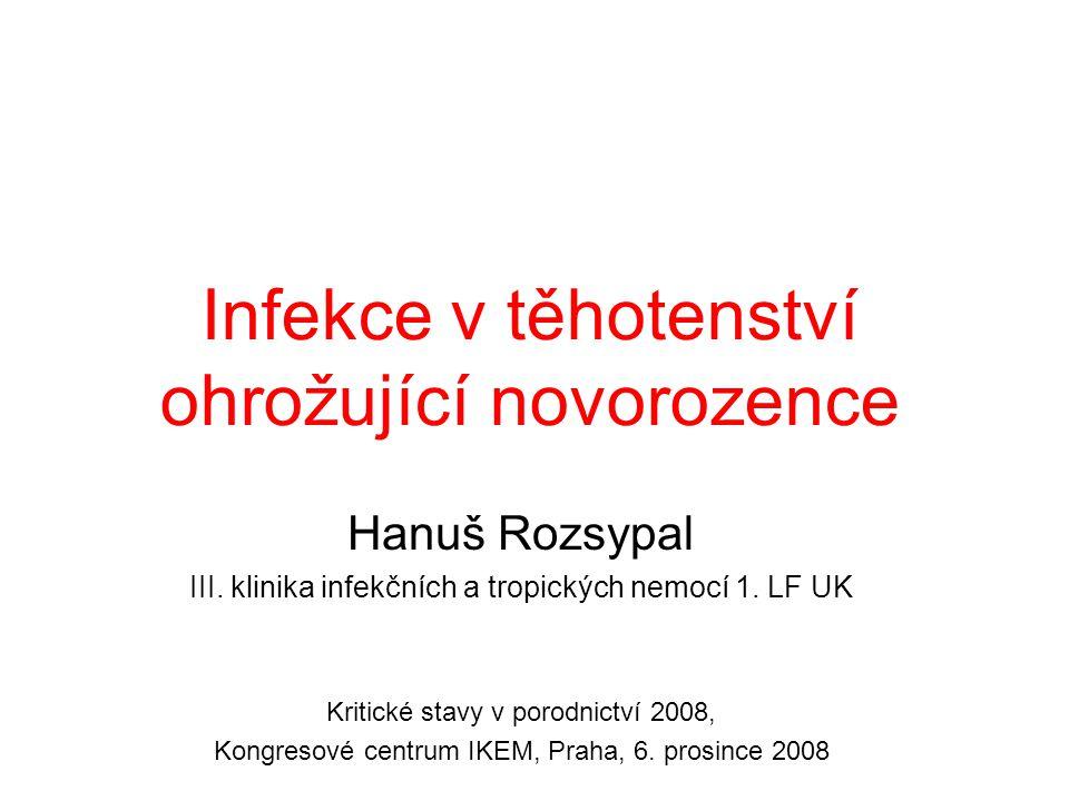 Toxoplasmóza Diagnóza infekce v graviditě u matky a dítěte Dg.: Gravidita: sérologie 3x KFR, 1 : 16  zopakovat za 2-3 týd., 1 : 32  vyšetřit IgM a IgA, avidita IgG Prenatální infekce: Sérologie a přímý průkaz(PCR) v VP, UZ Neonatální infekce: IgM (i nízké hladiny), WB (komparativní imunoblot)