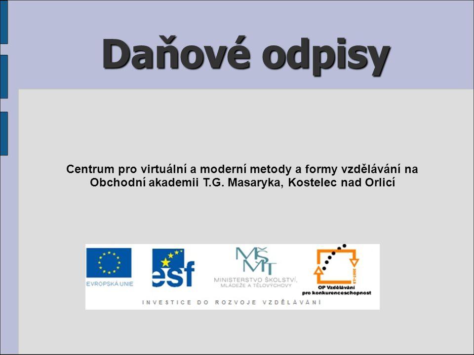 Daňové odpisy Centrum pro virtuální a moderní metody a formy vzdělávání na Obchodní akademii T.G. Masaryka, Kostelec nad Orlicí