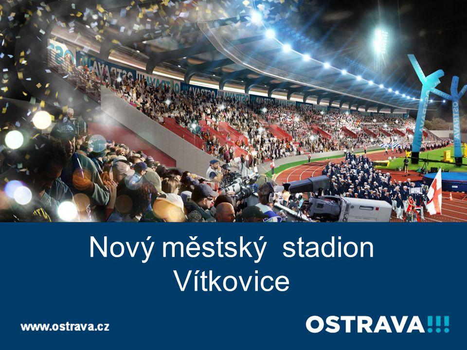 Nový městský stadion Vítkovice Statutární město Ostrava Odbor ekonomického rozvoje