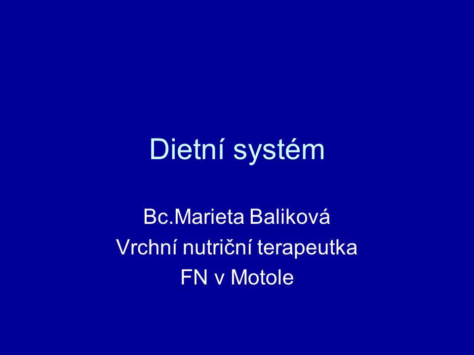 Dietní systém Bc.Marieta Baliková Vrchní nutriční terapeutka FN v Motole