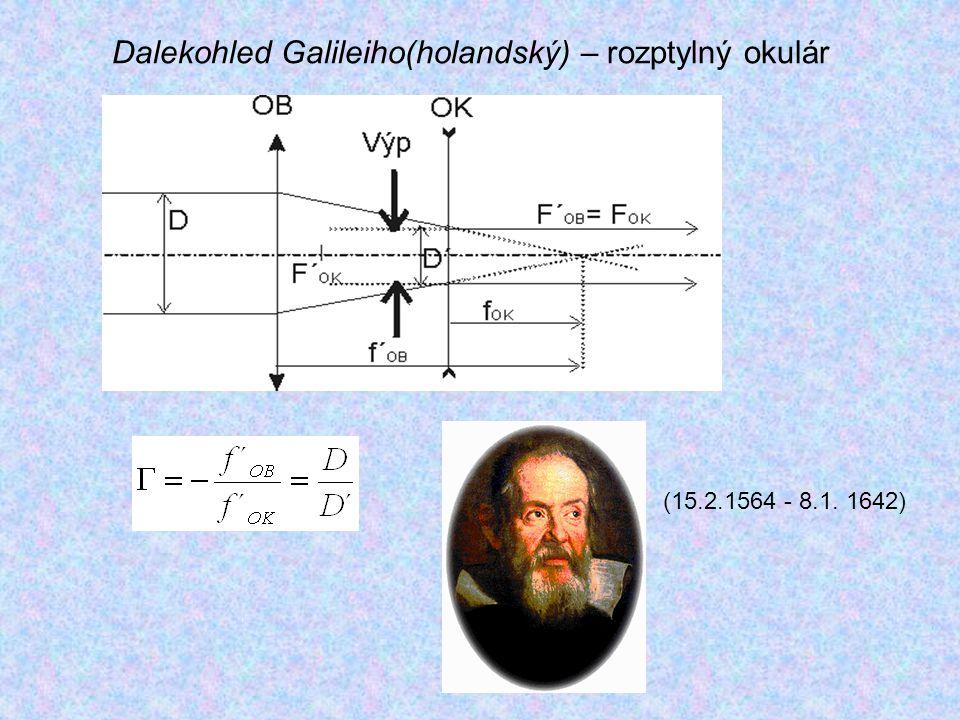 Dalekohled Galileiho(holandský) – rozptylný okulár (15.2.1564 - 8.1. 1642)