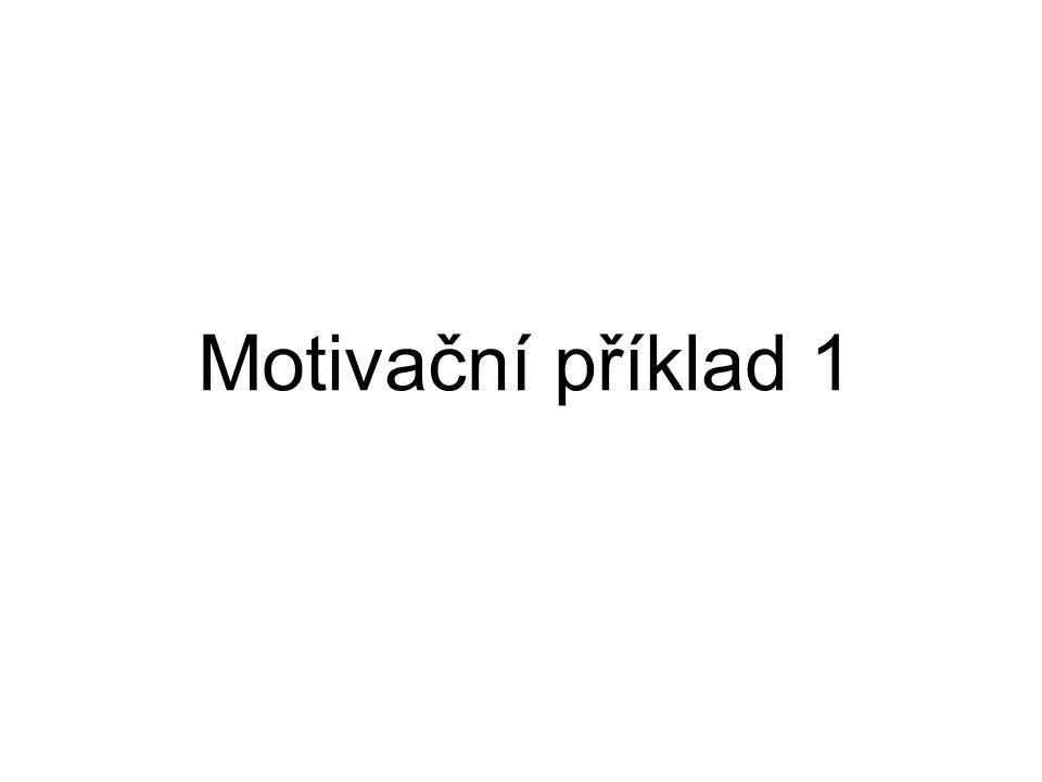 Motivační příklad 1