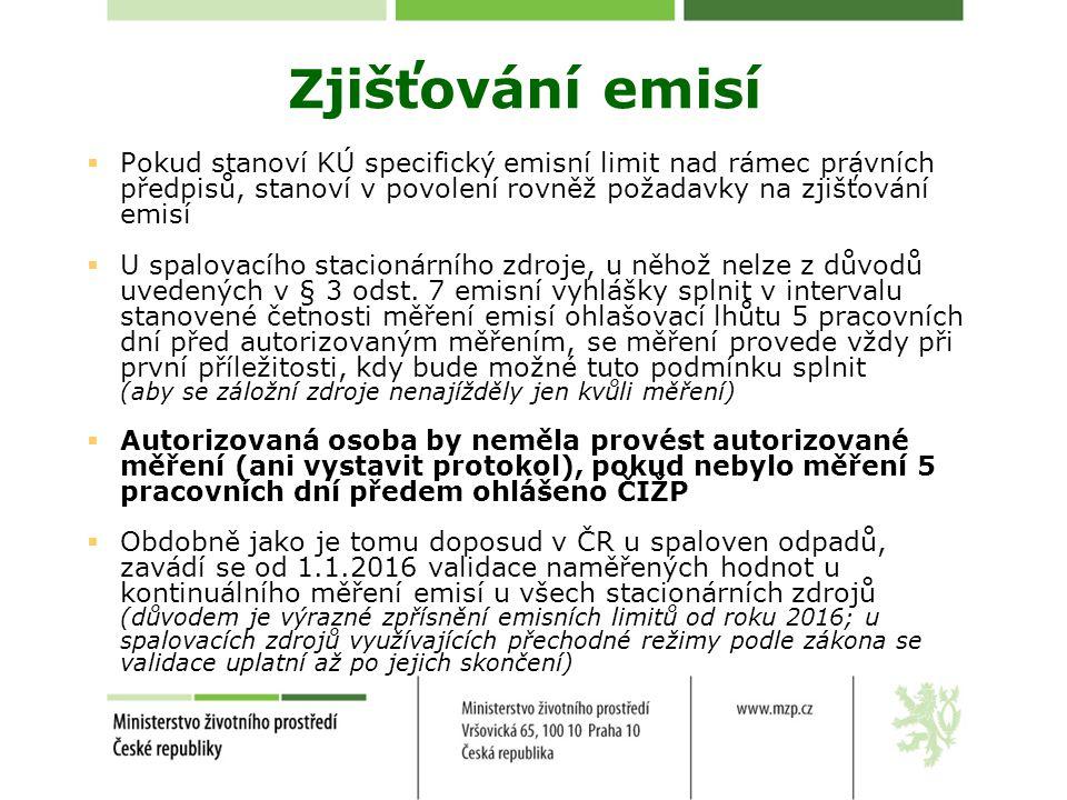 Zjišťování emisí  Pokud stanoví KÚ specifický emisní limit nad rámec právních předpisů, stanoví v povolení rovněž požadavky na zjišťování emisí  U s