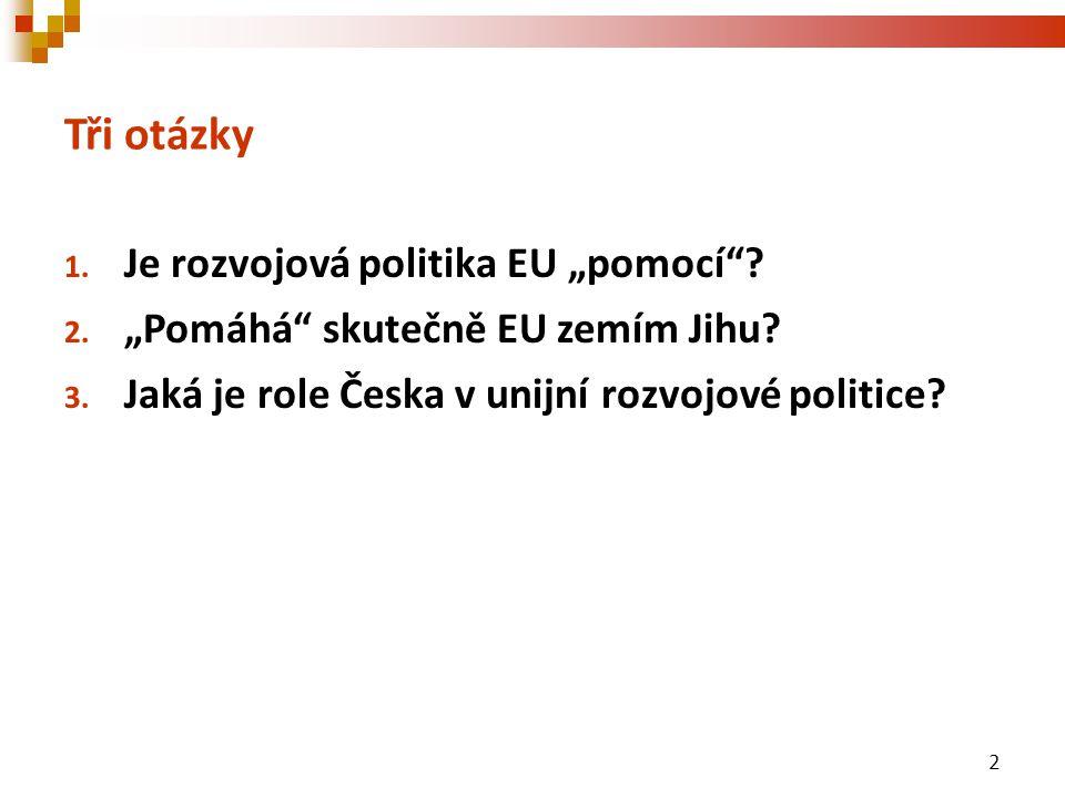 """Tři otázky 1. Je rozvojová politika EU """"pomocí . 2."""
