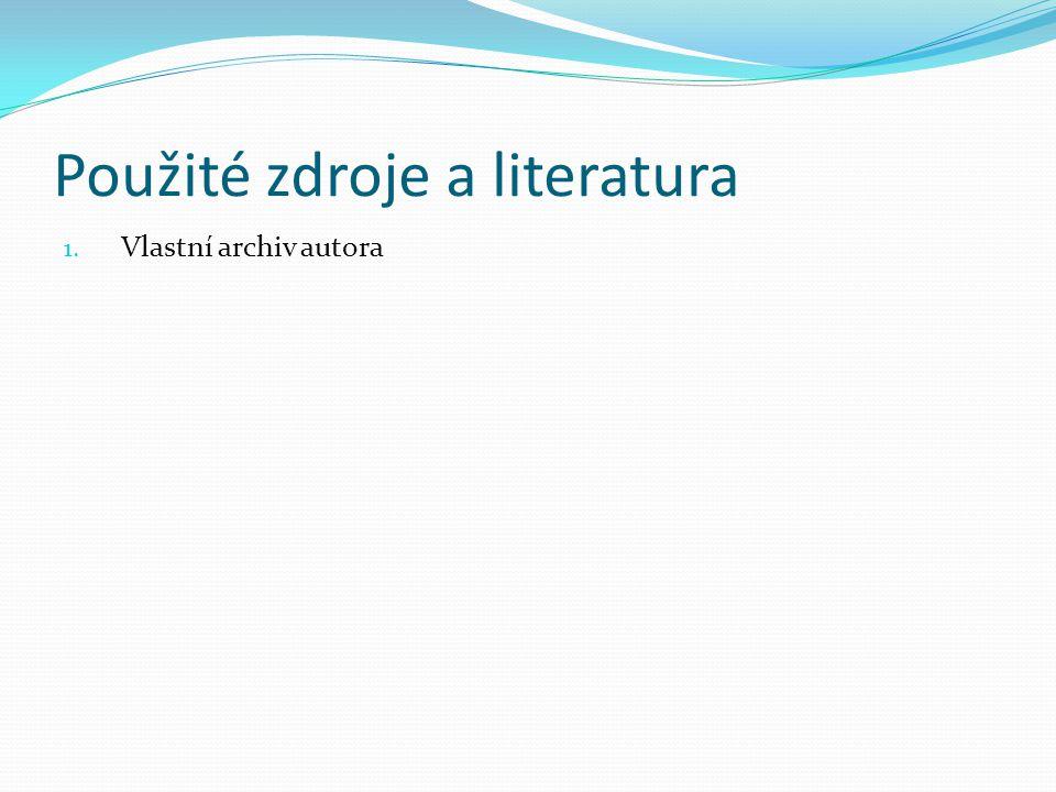 Použité zdroje a literatura 1. Vlastní archiv autora