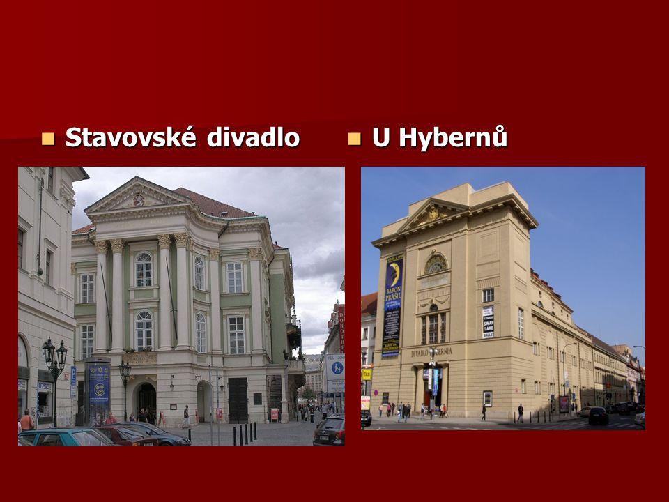 Stavovské divadlo Stavovské divadlo U Hybernů U Hybernů