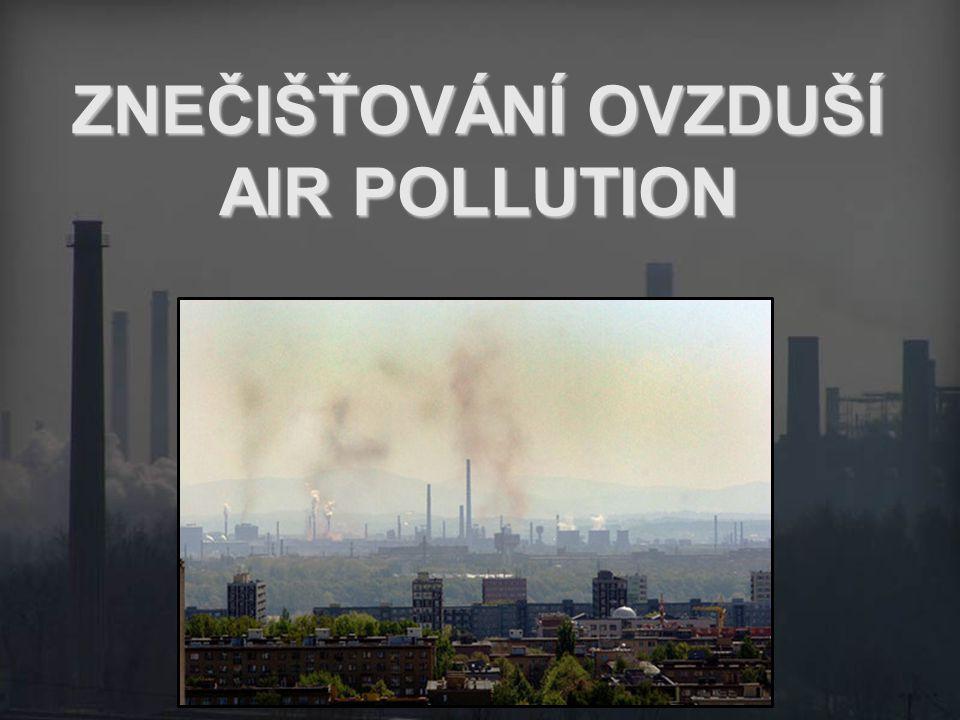 ZNEČIŠŤOVÁNÍ OVZDUŠÍ AIR POLLUTION