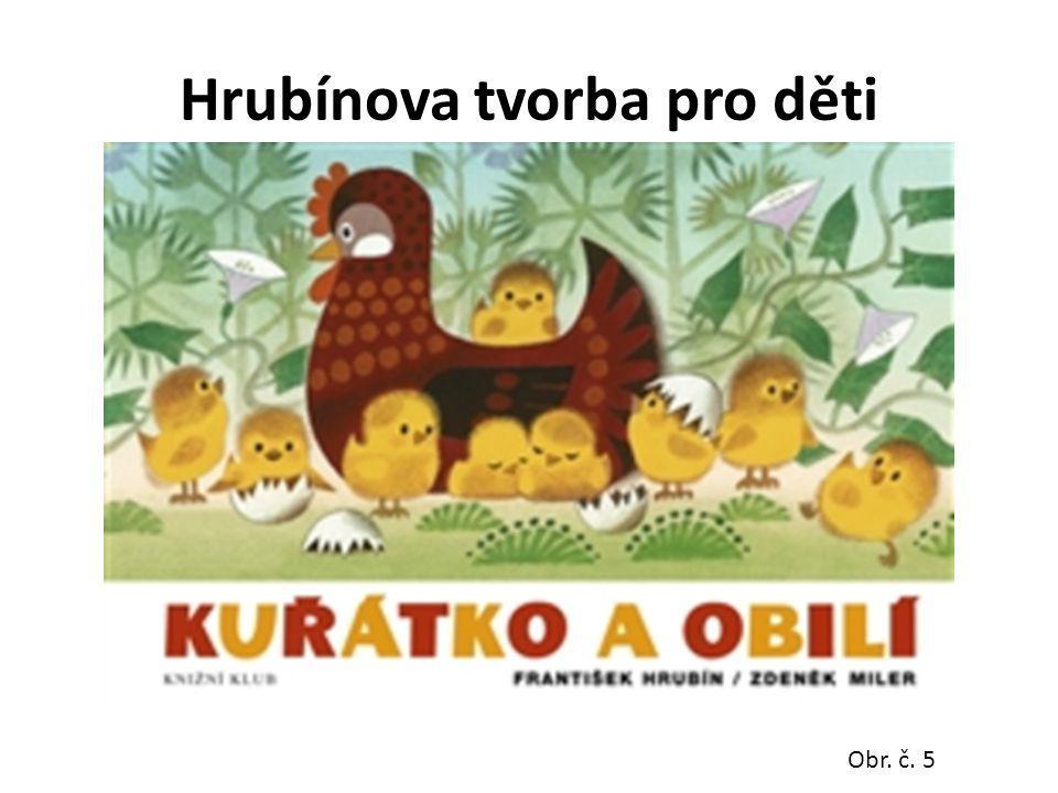 Hrubínova tvorba pro děti Kuřátko a obilí Obr. č. 5