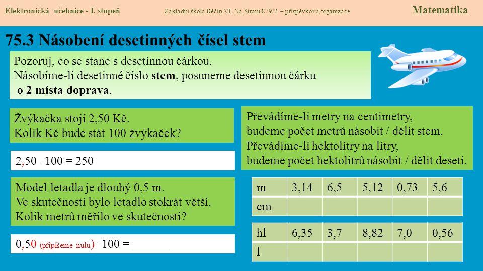75.3 Násobení desetinných čísel stem Elektronická učebnice - I.