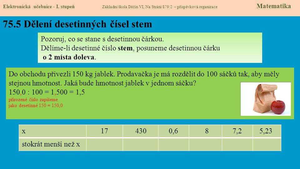 75.5 Dělení desetinných čísel stem Elektronická učebnice - I. stupeň Základní škola Děčín VI, Na Stráni 879/2 – příspěvková organizace Matematika Pozo