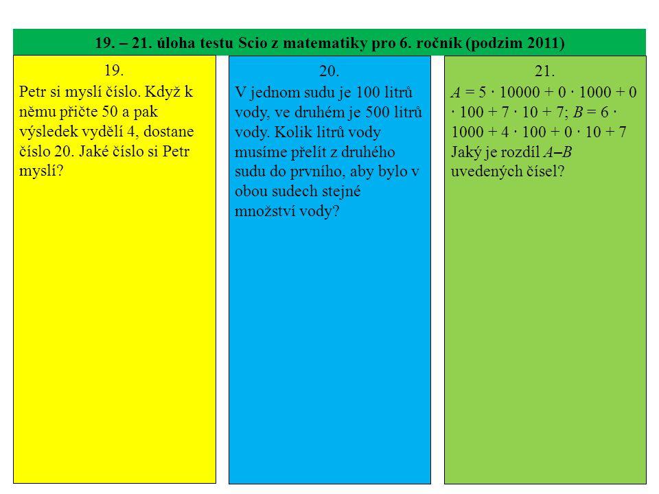 19. – 21. úloha testu Scio z matematiky pro 6. ročník (podzim 2011) 19.