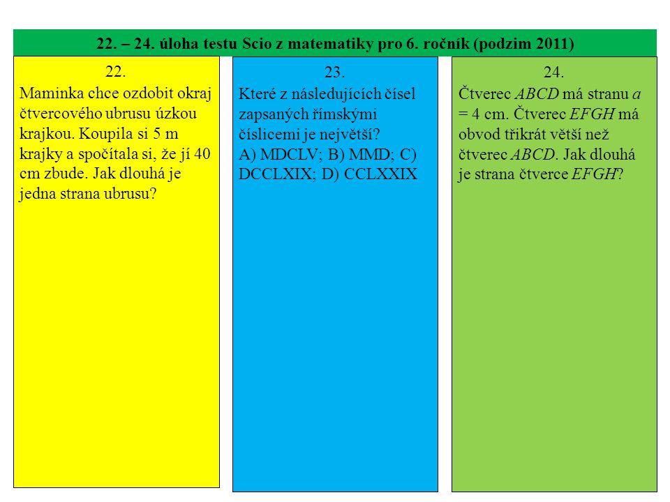 22. – 24. úloha testu Scio z matematiky pro 6. ročník (podzim 2011) 22.