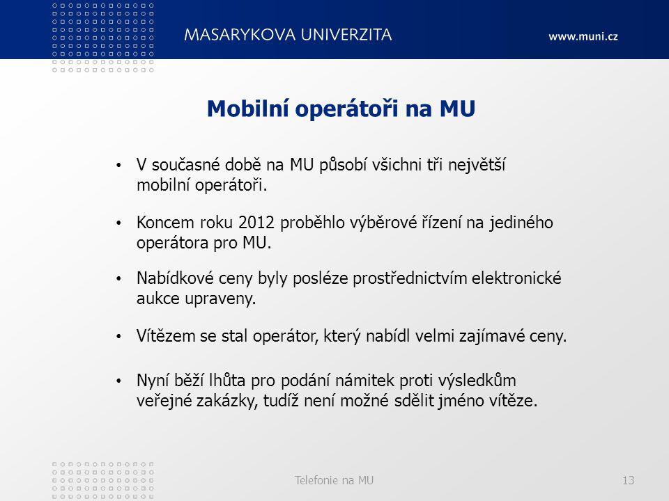Telefonie na MU13 Mobilní operátoři na MU V současné době na MU působí všichni tři největší mobilní operátoři.