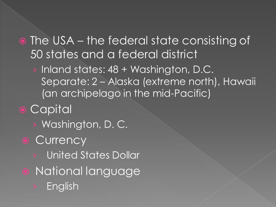  The USA – the federal state consisting of 50 states and a federal district › Inland states: 48 + Washington, D.C.