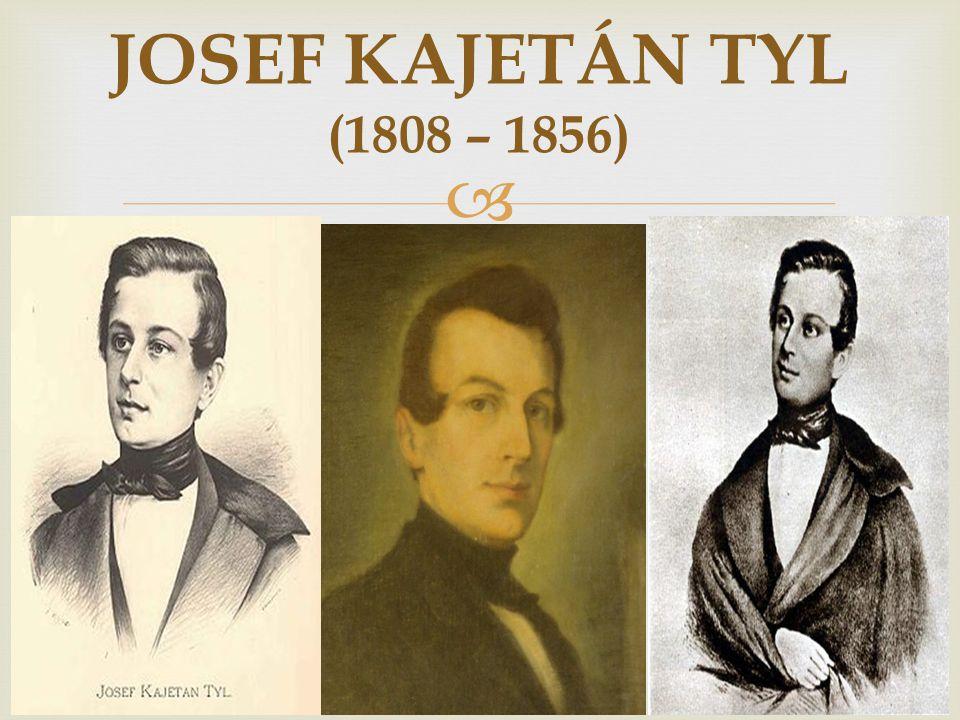   dramatik a spisovatel, novinář a redaktor (Květy, Sedlské noviny, časopis Vlastimil), organizátor společenského života, herec, vůdčí představitel biedermeieru  narodil se v Kutné Hoře v rodině hudebníka a dcery mlynáře  studoval gymnázia v Praze a v Hradci Králové, studium na filozofické fakultě v Praze nedokončil  dva roky působil v Hilmerově kočovné společnosti, poté pracoval jako účetní u vojenského pluku  v letech 1833 – 1836 a 1840 – 1845 redigoval Květy  v r.