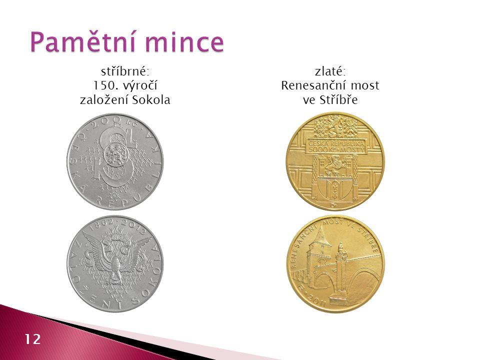 12 stříbrné: 150. výročí založení Sokola zlaté: Renesanční most ve Stříbře