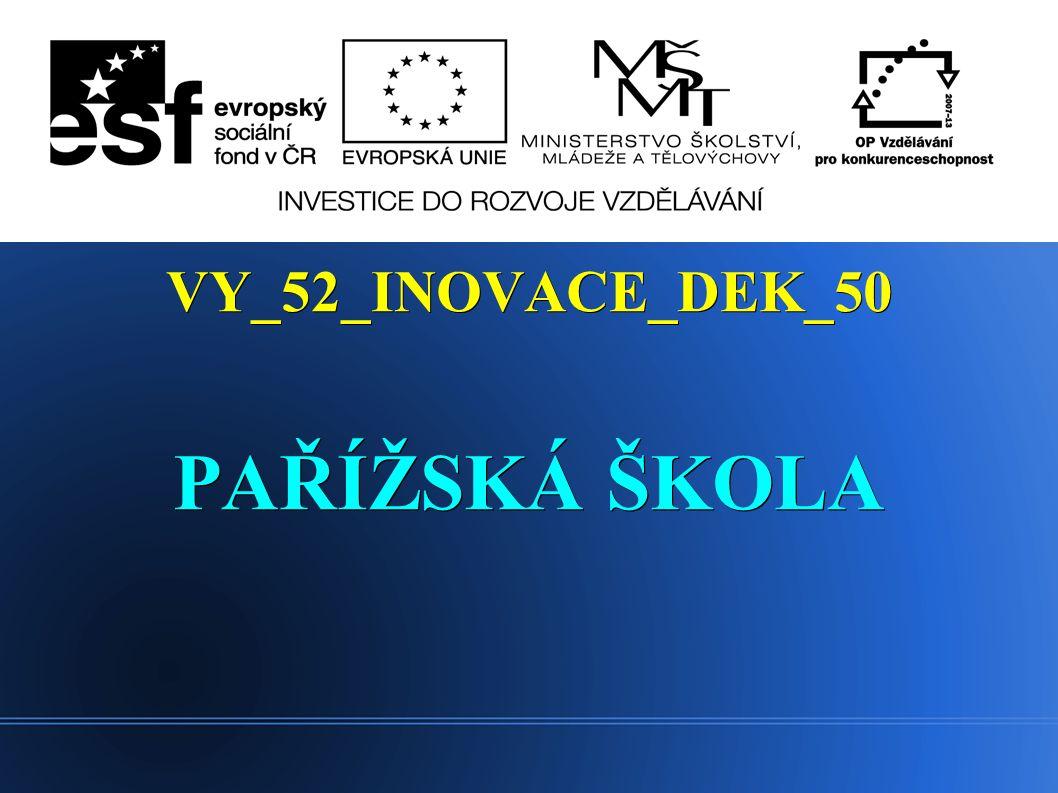 VY_52_INOVACE_DEK_50 PAŘÍŽSKÁ ŠKOLA