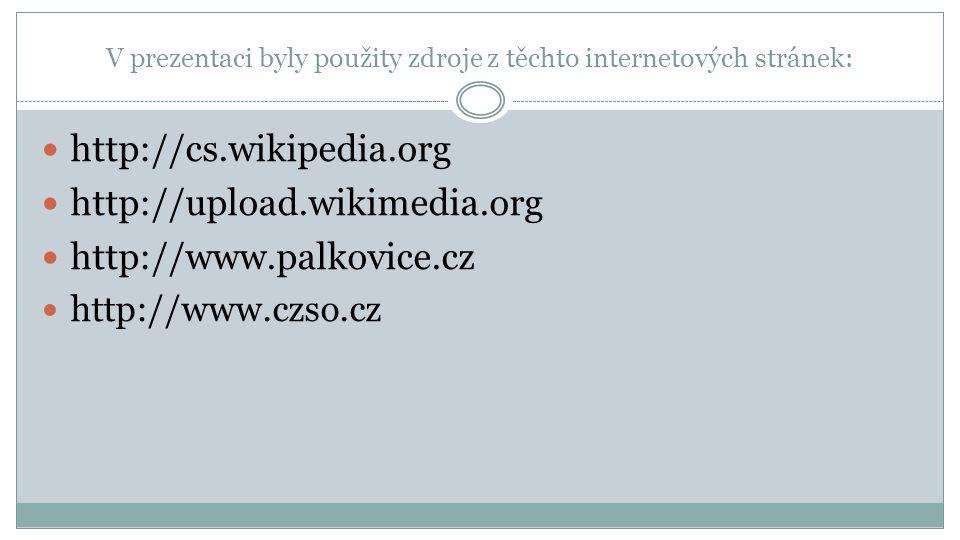 V prezentaci byly použity zdroje z těchto internetových stránek: http://cs.wikipedia.org http://upload.wikimedia.org http://www.palkovice.cz http://ww