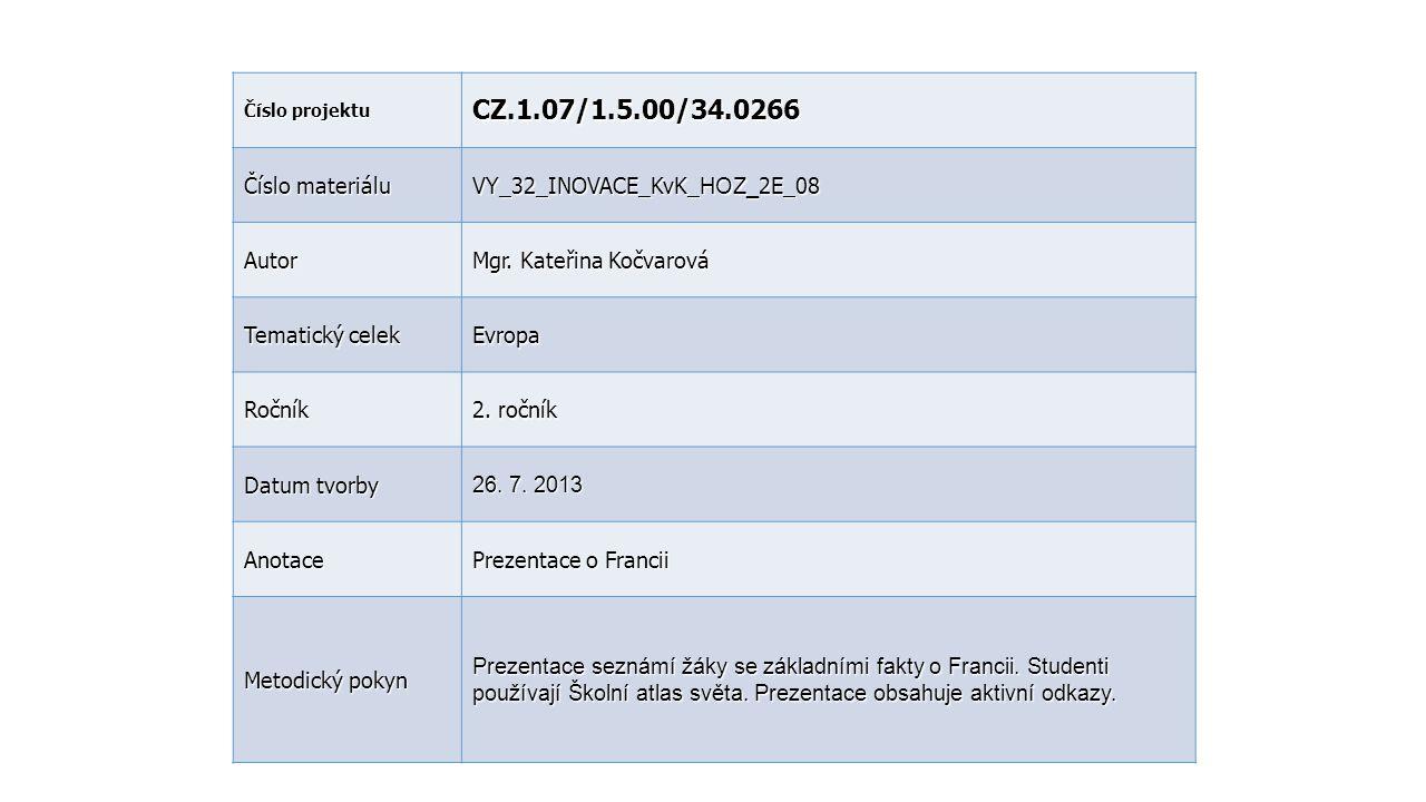 Číslo projektu CZ.1.07/1.5.00/34.0266 Číslo materiálu VY_32_INOVACE_KvK_ HOZ_ 2E_08 Autor Mgr. Kateřina Kočvarová Tematický celek Evropa Ročník 2. r o