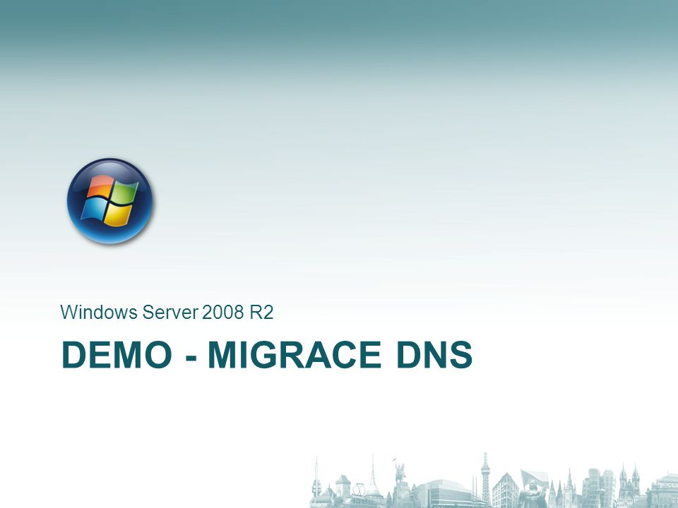 DEMO - MIGRACE DNS Windows Server 2008 R2