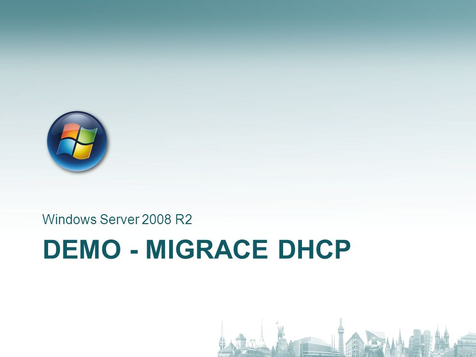 DEMO - MIGRACE DHCP Windows Server 2008 R2