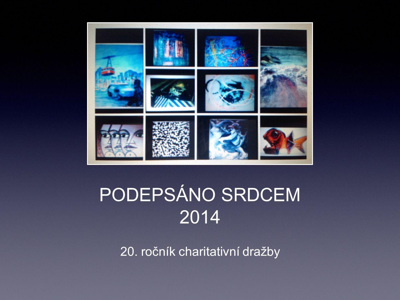 PODEPSÁNO SRDCEM 2014 20. ročník charitativní dražby