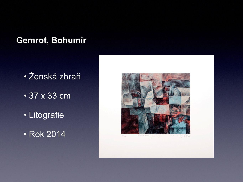 Gemrot, Bohumír Ženská zbraň 37 x 33 cm Litografie Rok 2014