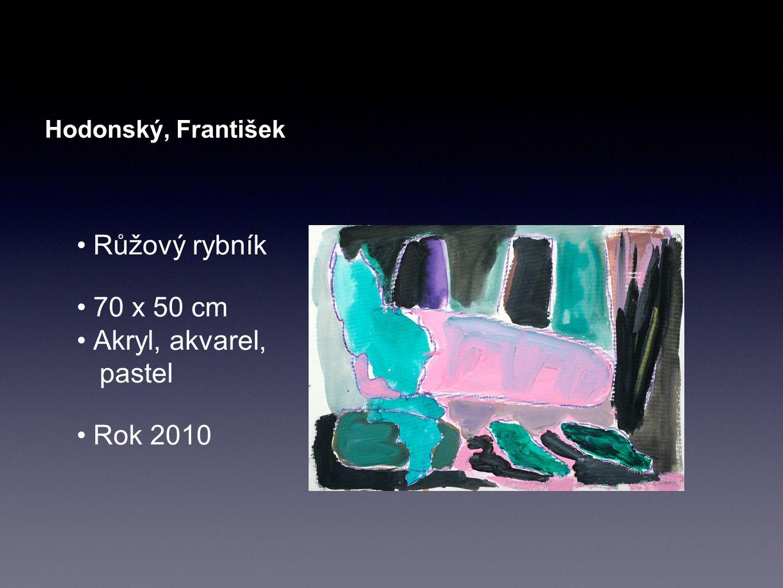 Hodonský, František Růžový rybník 70 x 50 cm Akryl, akvarel, pastel Rok 2010