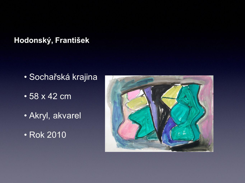 Hodonský, František Sochařská krajina 58 x 42 cm Akryl, akvarel Rok 2010