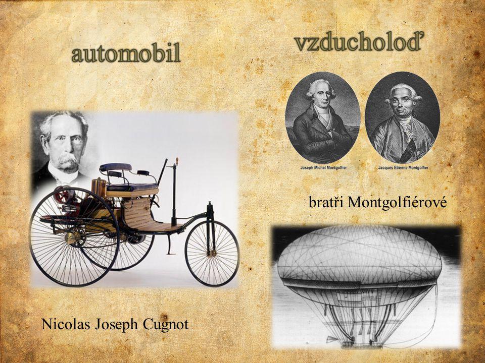 Nicolas Joseph Cugnot bratři Montgolfiérové