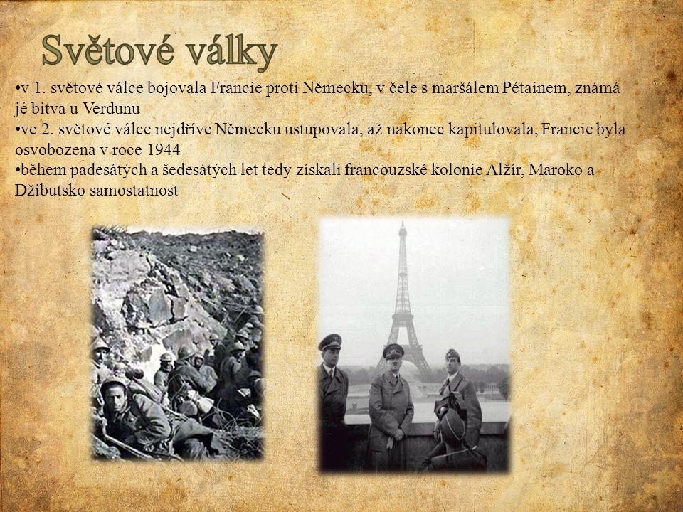 v 1. světové válce bojovala Francie proti Německu, v čele s maršálem Pétainem, známá je bitva u Verdunu ve 2. světové válce nejdříve Německu ustupoval