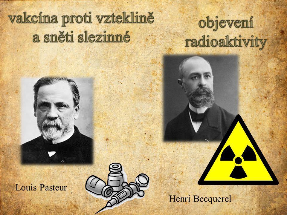 Louis Pasteur Henri Becquerel