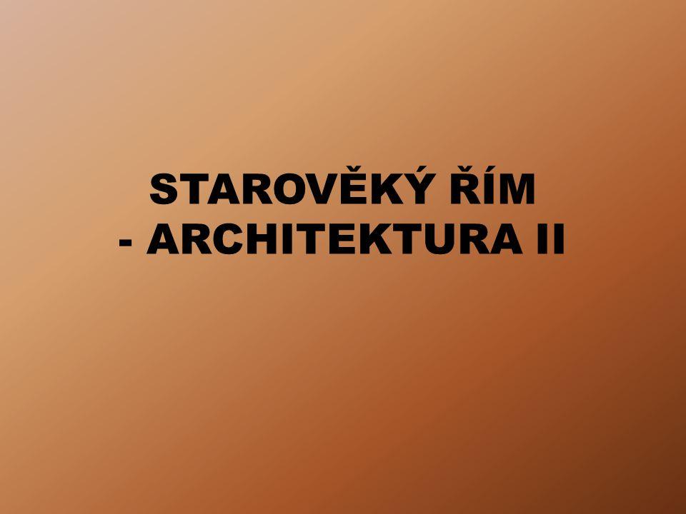 Úvod Výukový materiál Starověký Řím – Architektura II navazuje na prezentaci Starověký Řím – Architektura I Cílem prezentace je seznámení studentů římskými termami, amfiteátry, cirky, divadly, vítěznými oblouky, vítěznými sloupy a užitkovými stavbami, jakými jsou silnice, viadukty a akvadukty.