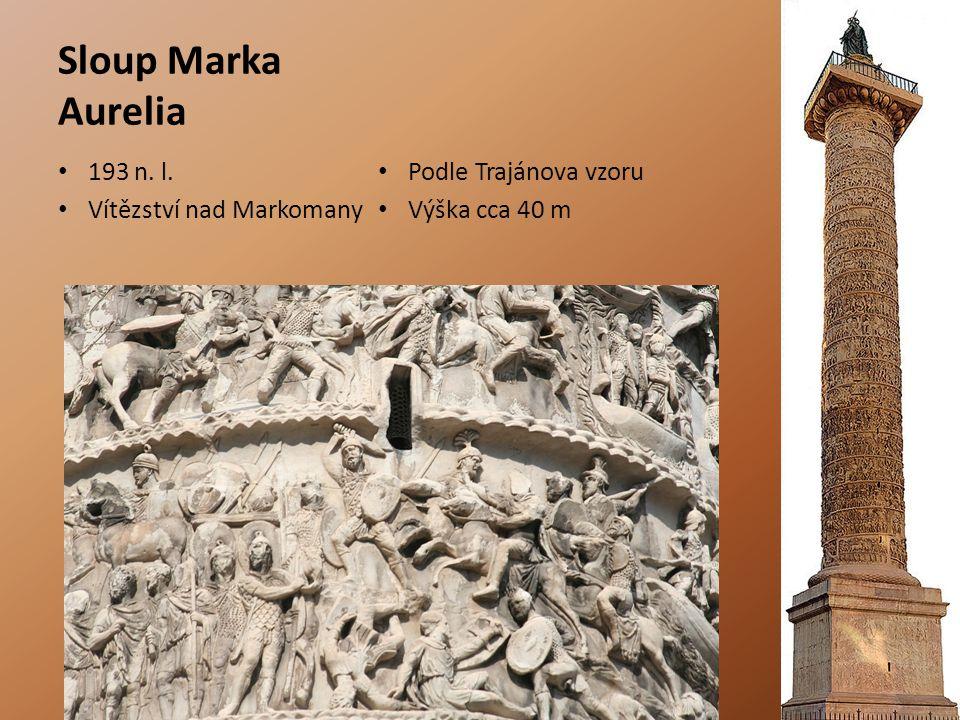 Sloup Marka Aurelia 193 n. l. Vítězství nad Markomany Podle Trajánova vzoru Výška cca 40 m