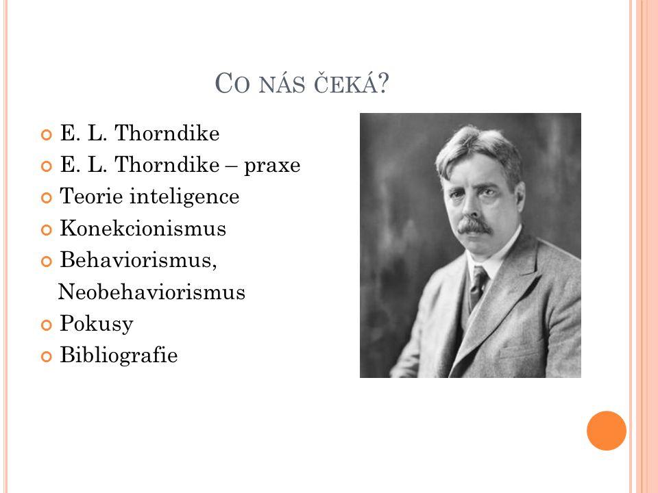 C O NÁS ČEKÁ . E. L. Thorndike E. L.