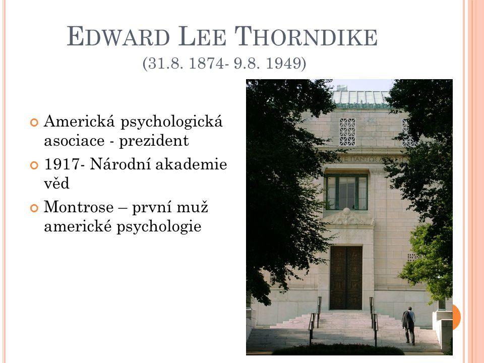 E DWARD L EE T HORNDIKE (31.8. 1874- 9.8.