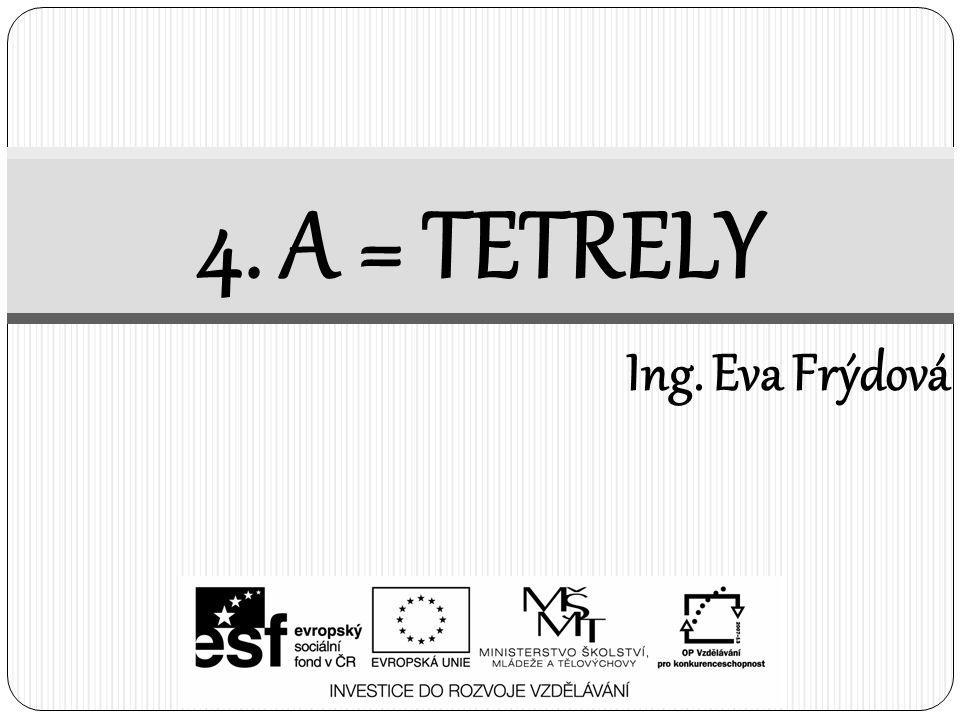 4. A = TETRELY Ing. Eva Frýdová