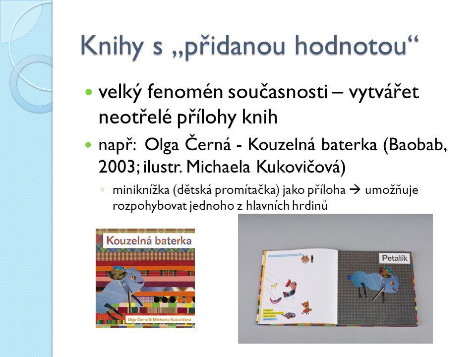 """Knihy s """"přidanou hodnotou"""" velký fenomén současnosti – vytvářet neotřelé přílohy knih např: Olga Černá - Kouzelná baterka (Baobab, 2003; ilustr. Mich"""
