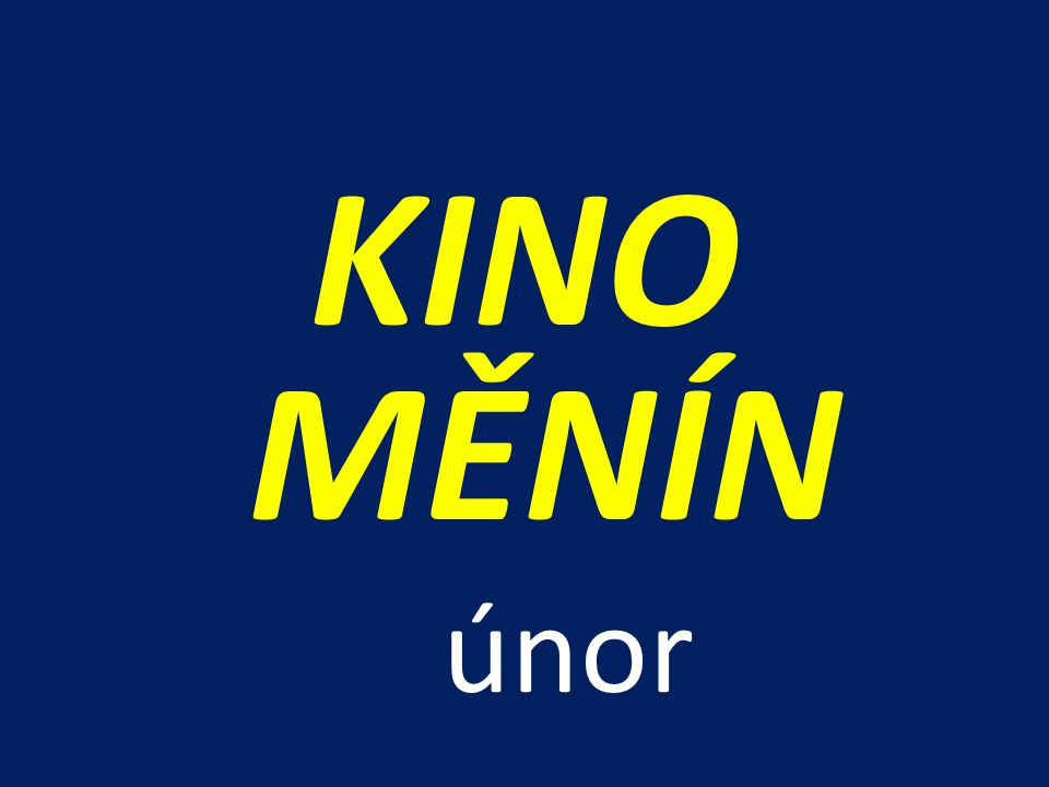 KINO MĚNÍN únor