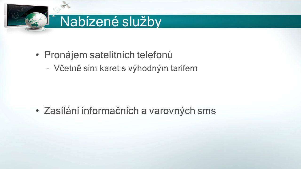Nabízené služby Pronájem satelitních telefonů –Včetně sim karet s výhodným tarifem Zasílání informačních a varovných sms