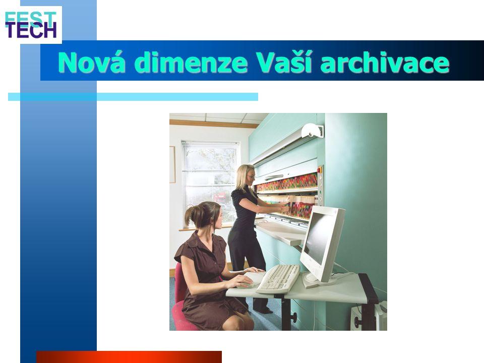 Nová dimenze Vaší archivace Nová dimenze Vaší archivace