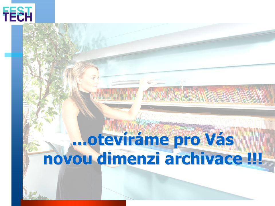 ...otevíráme pro Vás novou dimenzi archivace !!!