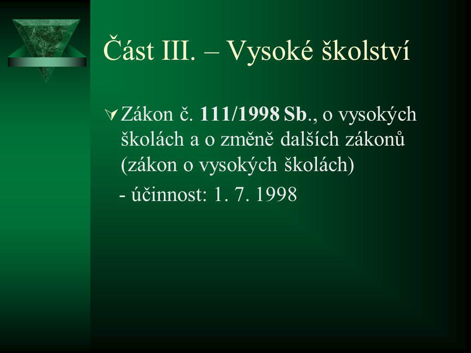 Část III. – Vysoké školství  Zákon č.