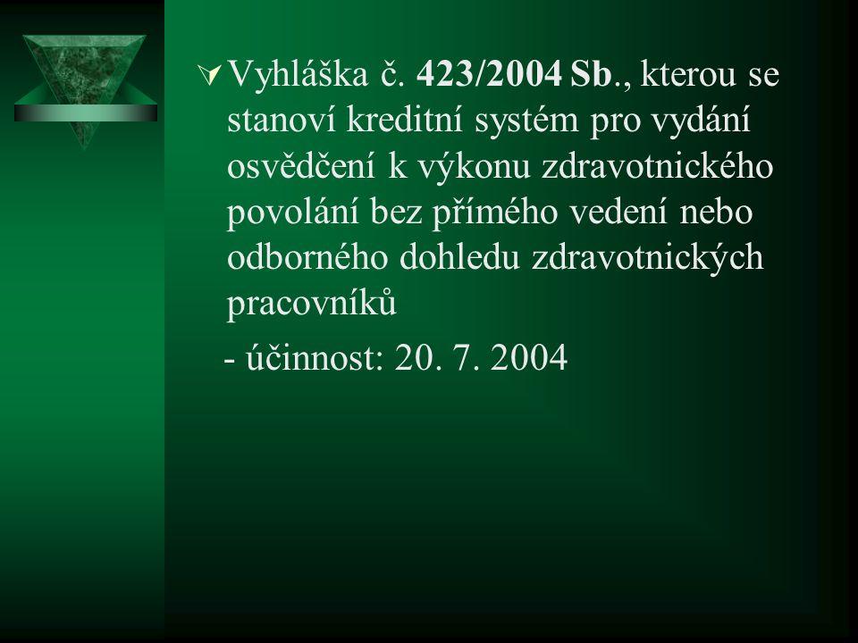  Vyhláška č. 423/2004 Sb., kterou se stanoví kreditní systém pro vydání osvědčení k výkonu zdravotnického povolání bez přímého vedení nebo odborného