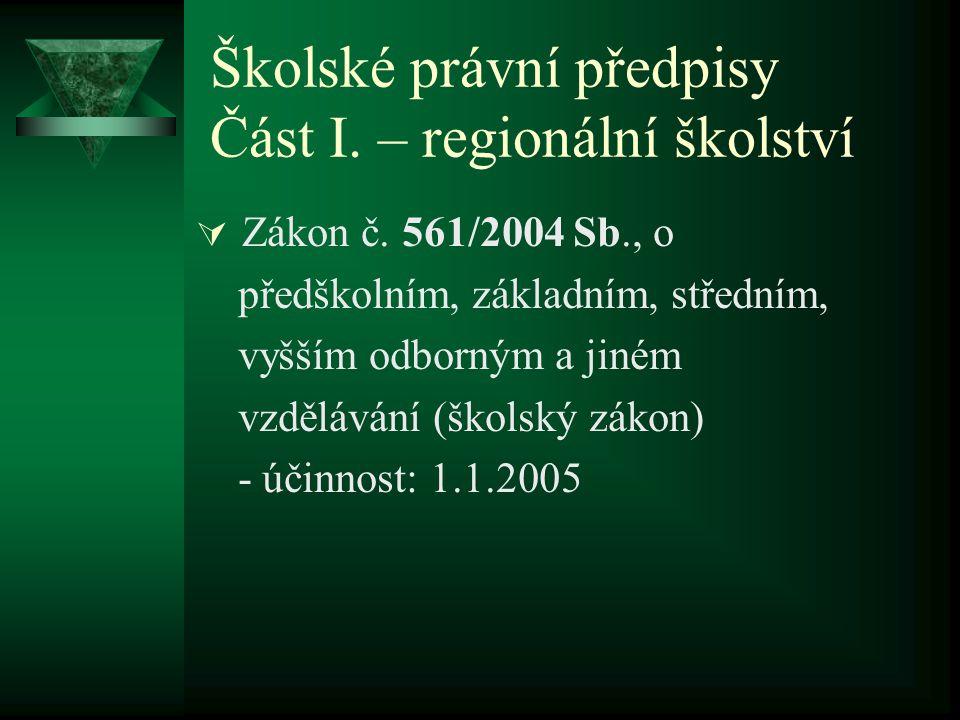 Školské právní předpisy Část I. – regionální školství  Zákon č.
