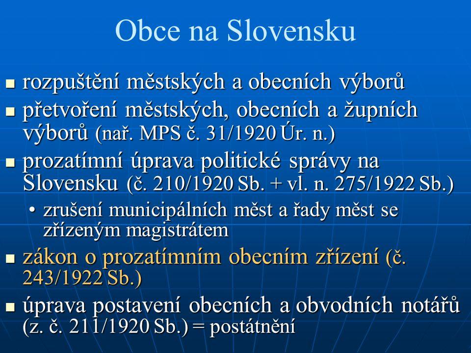 Obce na Slovensku rozpuštění městských a obecních výborů rozpuštění městských a obecních výborů přetvoření městských, obecních a župních výborů (nař.