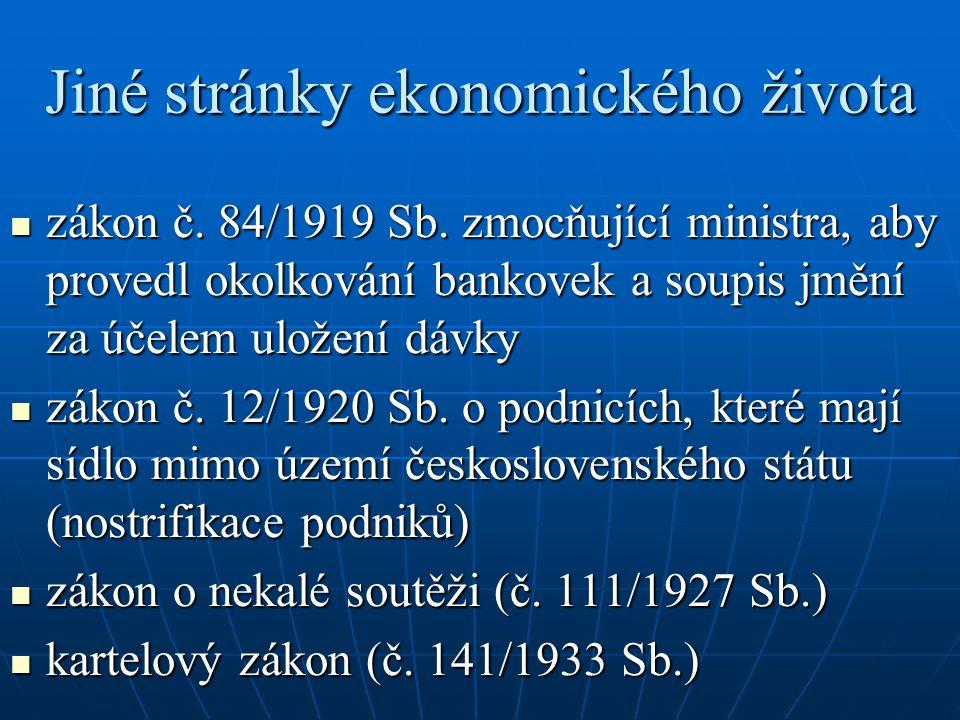 Jiné stránky ekonomického života zákon č. 84/1919 Sb. zmocňující ministra, aby provedl okolkování bankovek a soupis jmění za účelem uložení dávky záko