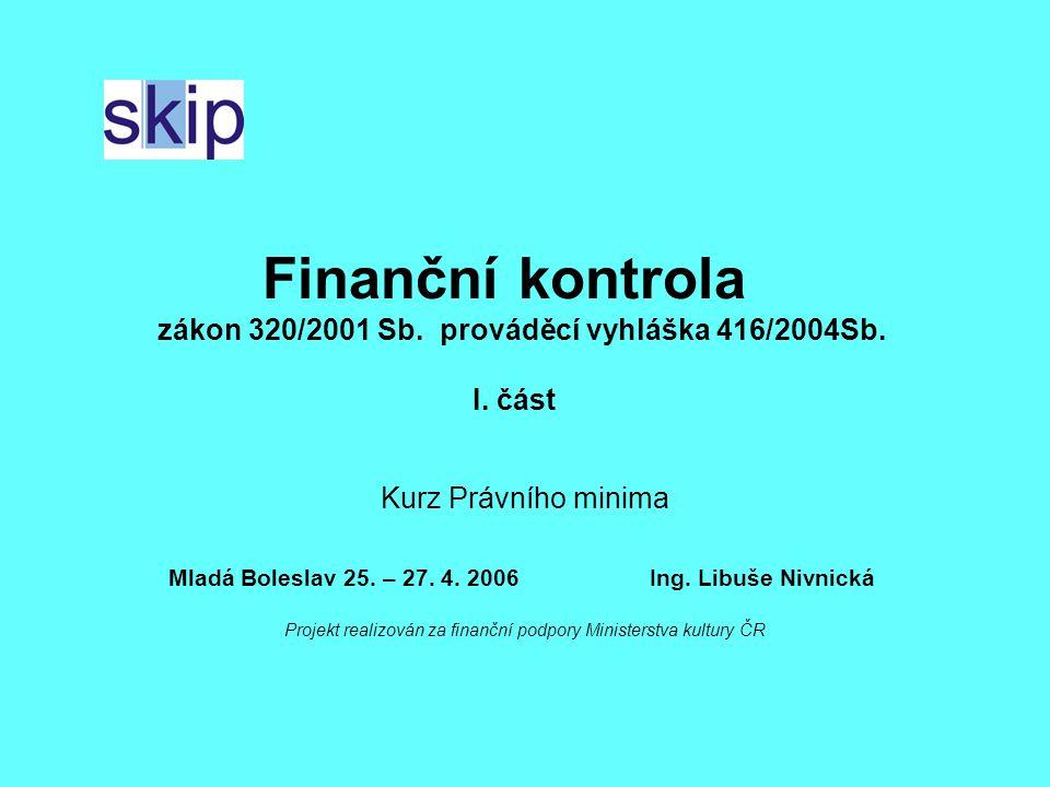 Finanční kontrola zákon 320/2001 Sb.prováděcí vyhláška 416/2004Sb.