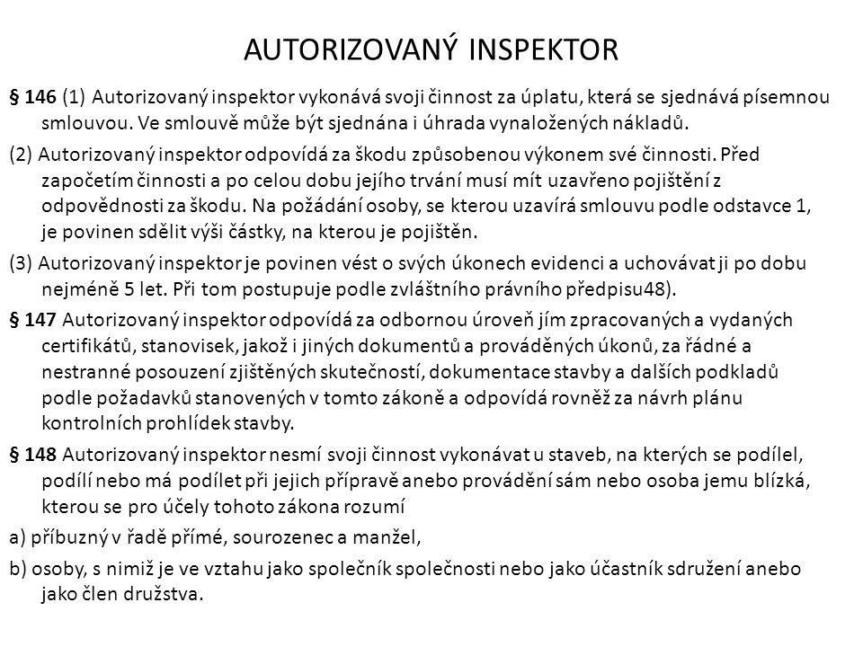 AUTORIZOVANÝ INSPEKTOR § 146 (1) Autorizovaný inspektor vykonává svoji činnost za úplatu, která se sjednává písemnou smlouvou. Ve smlouvě může být sje