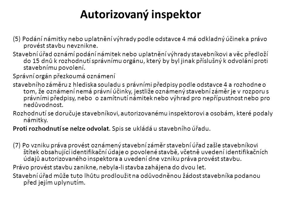 Autorizovaný inspektor (5) Podání námitky nebo uplatnění výhrady podle odstavce 4 má odkladný účinek a právo provést stavbu nevznikne. Stavební úřad o